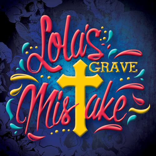 Lola's Grave Mistake