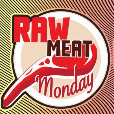 Raw Meat Monday Sept 2017_SQ
